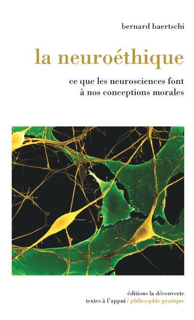 LA NEUROETHIQUE : NEUROSCIENCES ET CONCEPTIONS MORALES