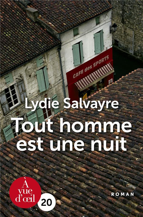 Tout homme est une nuit : roman | Salvayre, Lydie. Auteur
