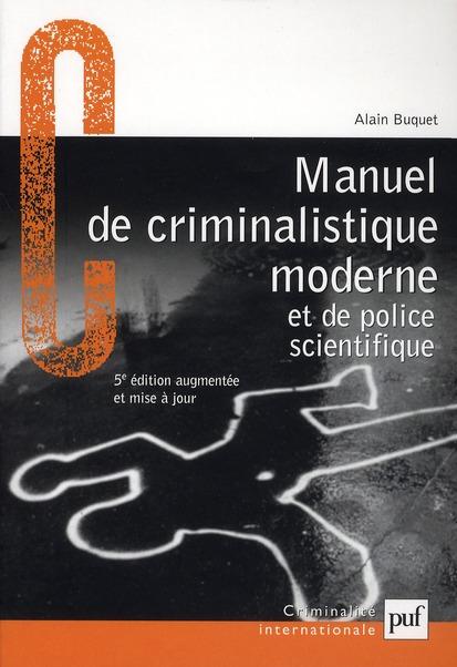Manuel De Criminalistique Moderne Et De Police Scientifique ; La Science Et La Recherche De La Preuve