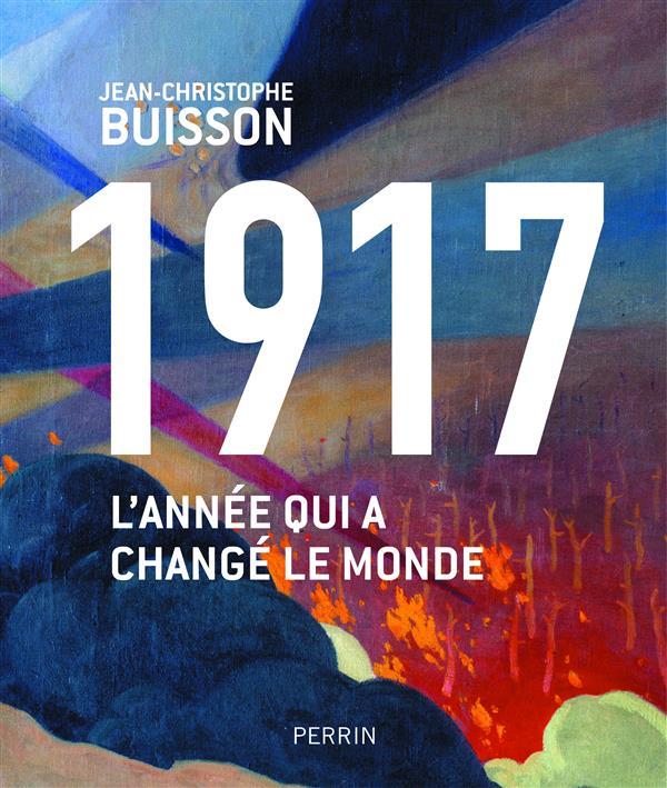 1917, L'ANNEE QUI A CHANGE LE MONDE