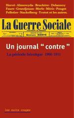 """Couverture de La guerre sociale ; un journal """"contre"""" ; la période héroïque 1906-1911"""