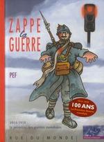 Couverture de Zappe la guerre ; 1914-1918 : la première des guerres mondiales