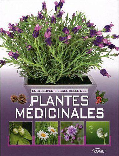 Encyclopedie Essentielle Des Plantes Medicinales