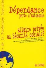 Couverture de Dépendance ; affaires privées ou sécurité sociale