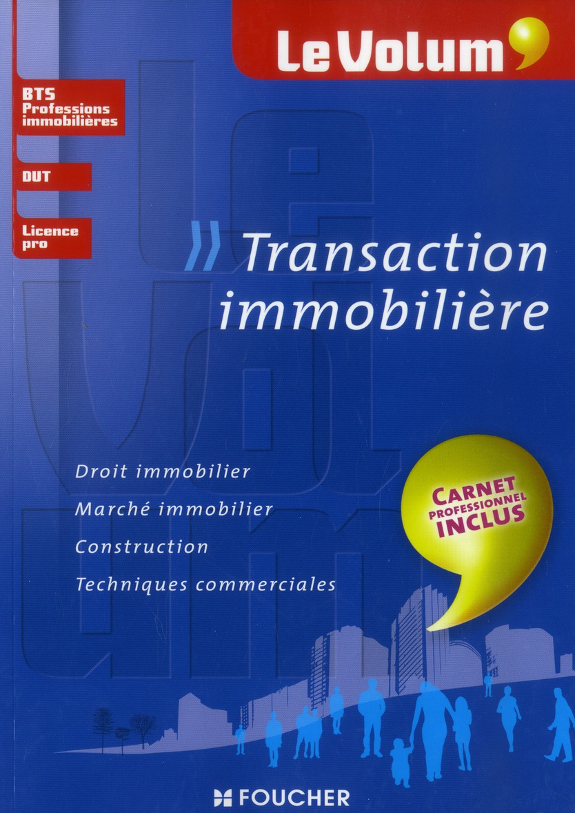 Le Volum'; Transaction Immobiliere ; Bts