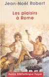 LES PLAISIRS A ROME