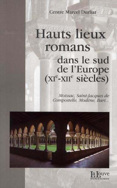 HAUTS LIEUX ROMANS DANS LE SUD DE L'EUROPE