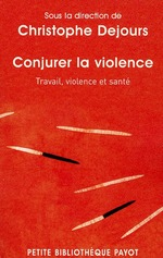 Couverture de Conjurer la violence ; travail, violence et santé