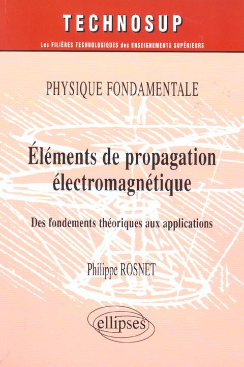 Elements Propagation Electromagnetique Physique Fondamentale