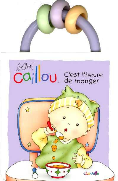Bebe Caillou C'Est L'Heure De Manger