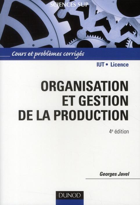 Organisation Et Gestion De La Production ; Cours Et Problemes Corriges (4e Edition)