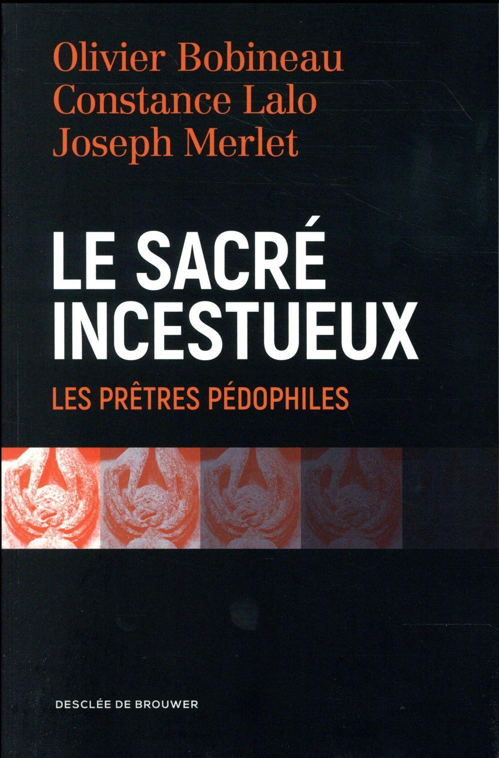 Le sacré incestueux ; les prêtres pédophiles