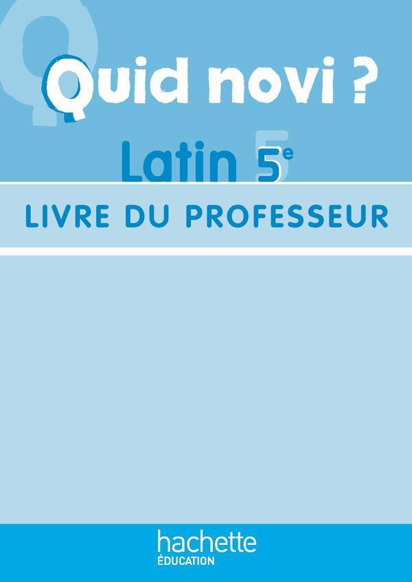 Quid Novi ?; Latin ; 5eme ; Livre Du Professeur