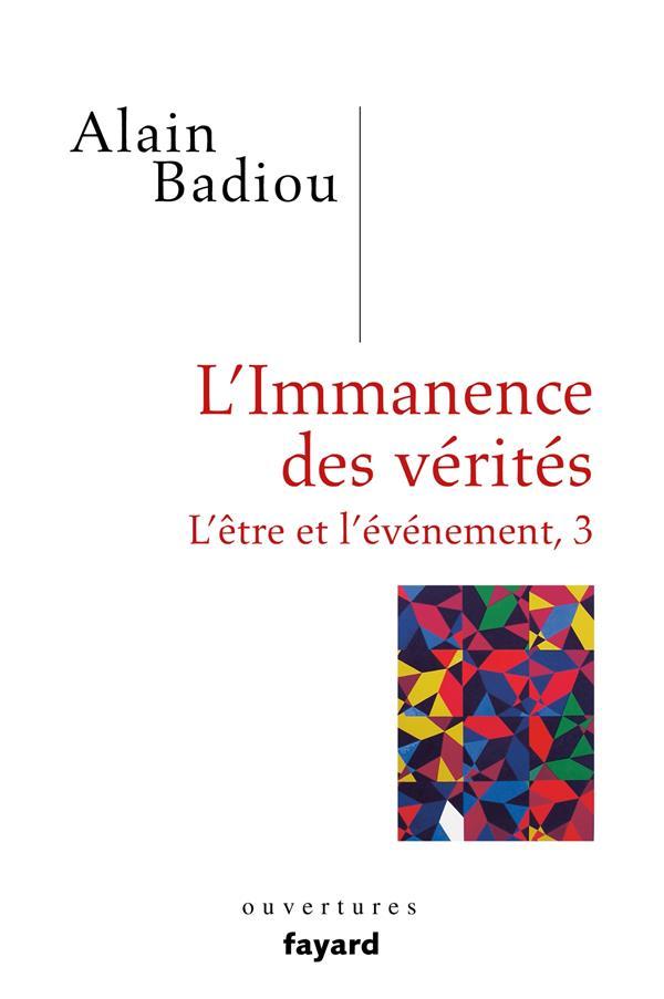 L'ETRE ET L'EVENEMENT T3 : L'IMMANENCE DES VERITES