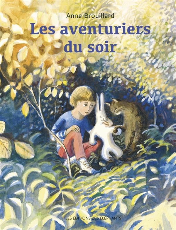 les aventuriers du soir / Anne Brouillard | Brouillard, Anne