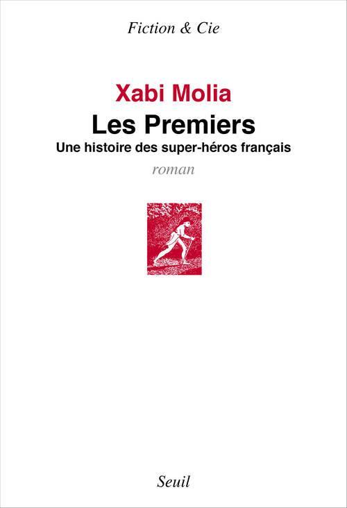 Les premiers ; une histoire de super-héros français