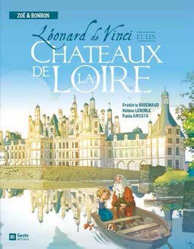 Leonard de Vinci et les chateaux de la Loire
