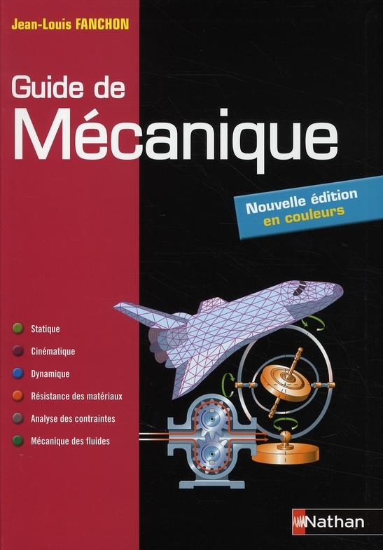 Guide De Mecanique ; Bts/Dut/Licence/Classes Prepas Ptsi Et Tsi ; Livre De L'Eleve (Edition 2008)