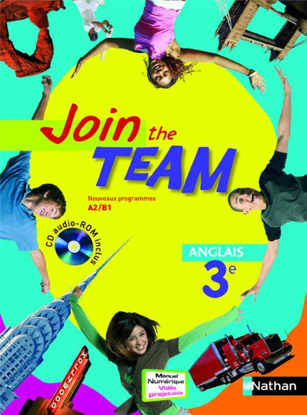 Join The Team; Anglais ; 3eme ; Niveau A2, B1 ; Manuel De L'Eleve (Edition 2009)
