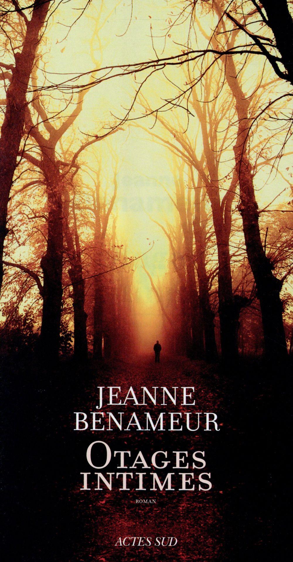 Otages intimes : roman / Jeanne Benameur | Benameur, Jeanne (1952-....)