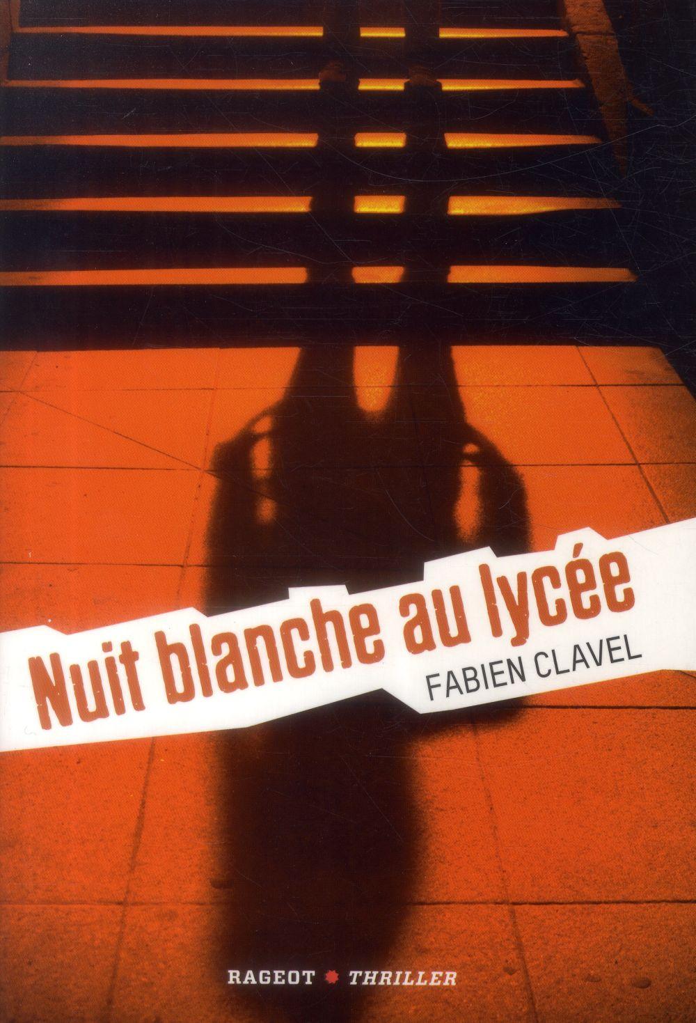 Nuit blanche au lycée | Clavel, Fabien (1978-....). Auteur