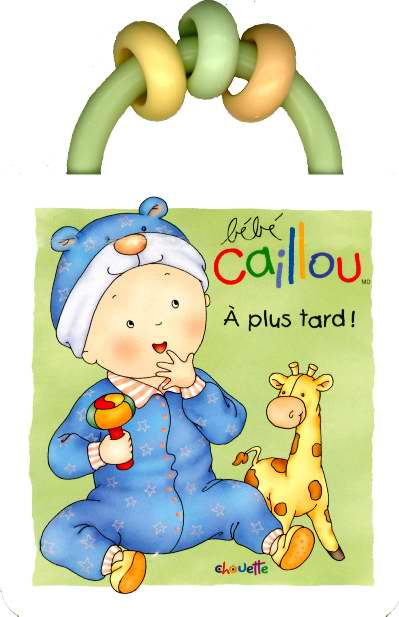 Bebe Caillou A Plus Tard