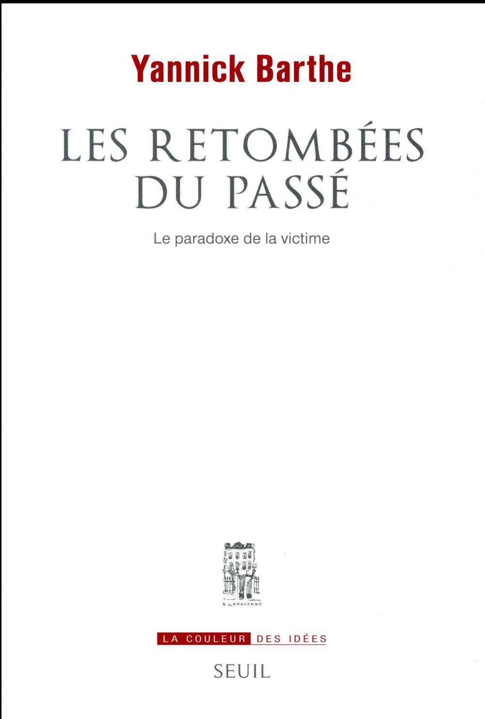 LES RETOMBEES DU PASSE : LE PARADOXE DE LA VICTIME