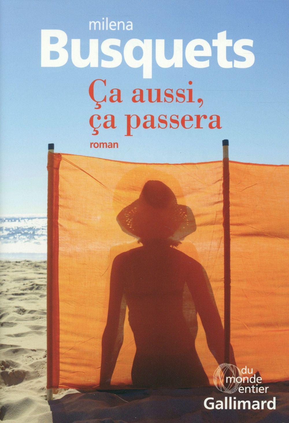 Ca aussi, ça passera : roman | Busquets, Milena. Auteur