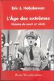 L'AGE DES EXTREMES : HISTOIRE DU COURT XXEME SIECLE*