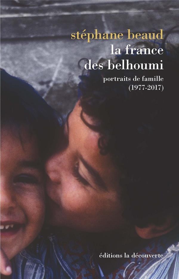 LA FRANCE DES BELHOUMI : PORTRAITS DE FAMILLE (1977-2017)