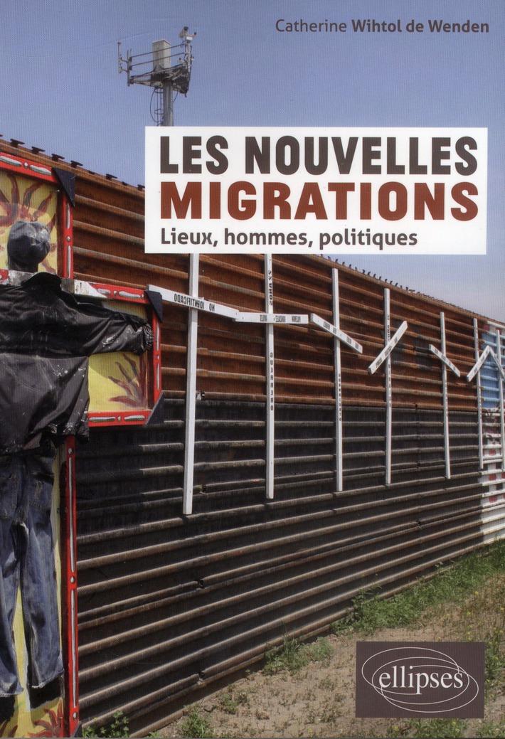 Les Nouvelles Migrations Lieux Hommes Politiques