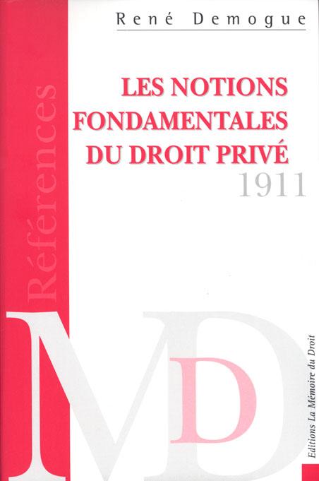 Les Notions Fondamentales Du Droit Prive ; Essai Critique Pour Servir D'Introduction A L'Etude Des Obligations