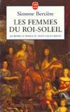 LES REINES DE FRANCE AU TEMPS DES BOURBONS T2: LES FEMMES DU ROI SOLEIL
