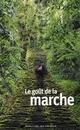 LE GOUT DE LA MARCHE
