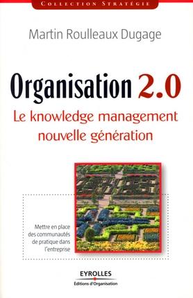 Organisation 2.0 - Le Knowledge Management Nouvelle Generation