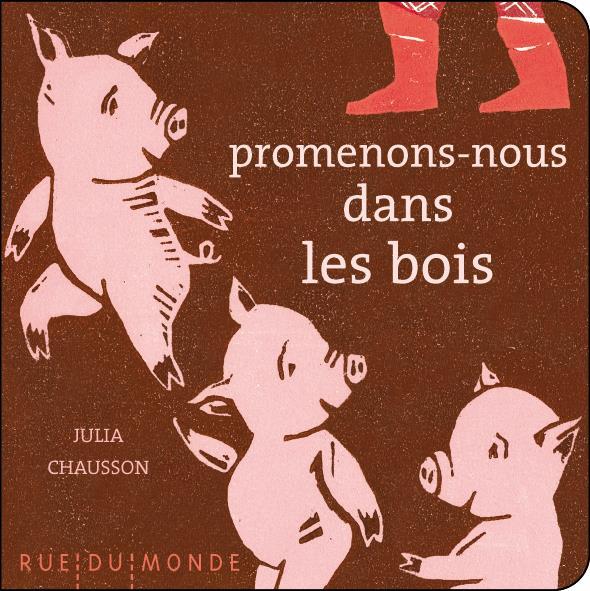 Promenons-nous dans les bois / Julia Chausson | Chausson, Julia (1977-)