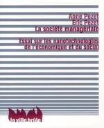Couverture de La société managériale ; essai sur les nanotechnologies de l'économique et du social