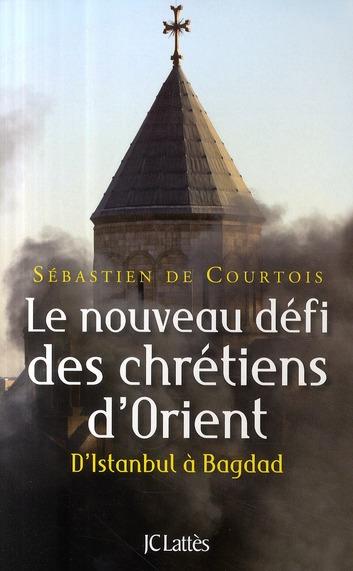 Le Nouveau Defi Des Chretiens D'Orient