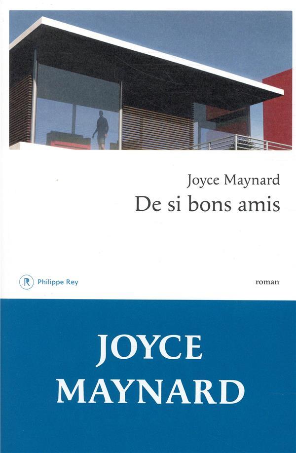 si bons amis (De) : roman | Maynard, Joyce. Auteur