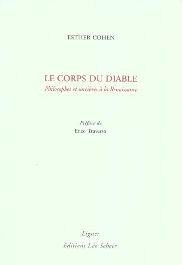 LE CORPS DU DIABLE : PHILOSOPHES ET SORCIERES A LA RENAISSANCE