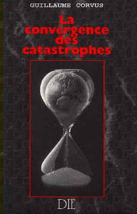 La Convergence Des Catastrophes