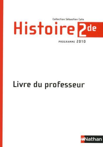 Histoire ; 2eme ; Livre Du Professeur (Edition 2010)