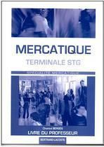 Mercatique ; Terminale Stg Specialite Mercatique ; Guide Pedagogique