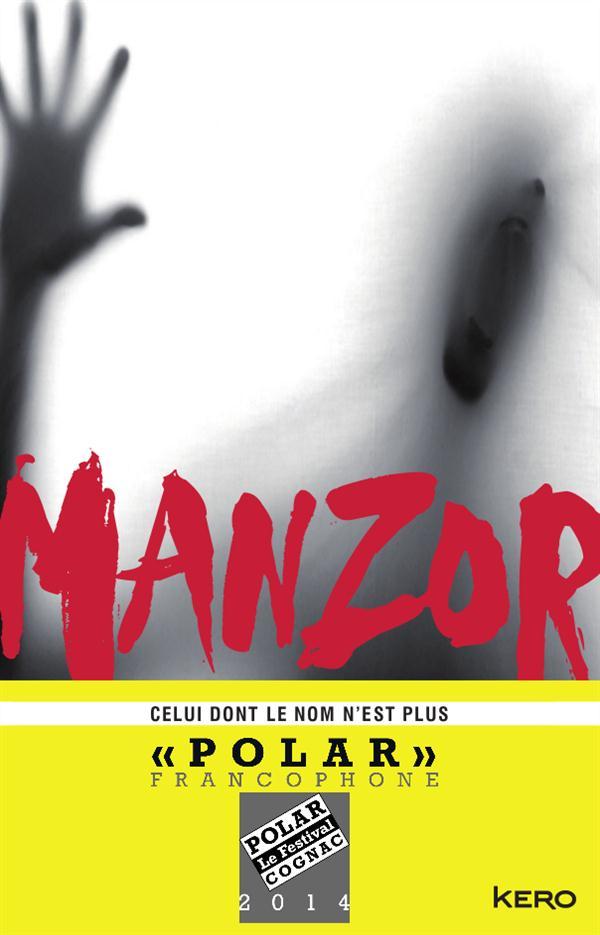 Celui dont le nom n'est plus : roman | Manzor, René. Auteur
