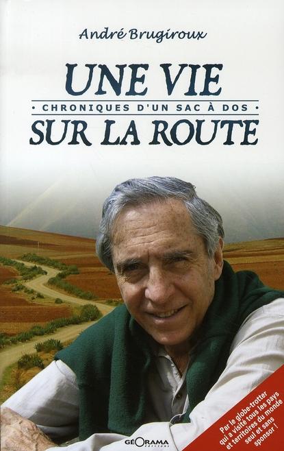 Une Vie Sur La Route Chroniques D'Un Sac A Dos