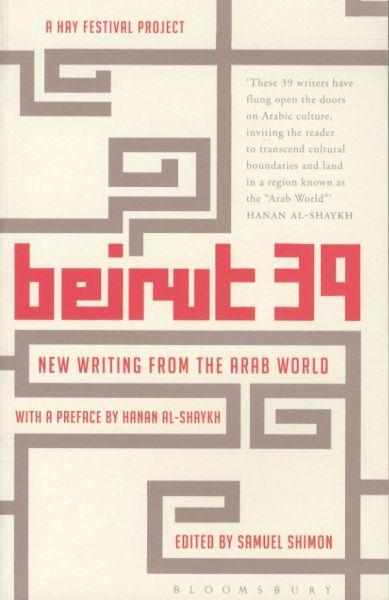 Beirut 39 - New Writing From Arab World