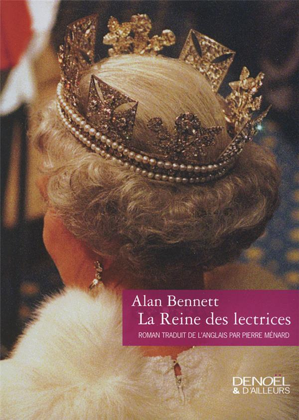 reine des lectrices (La) : roman | Bennett, Alan. Auteur