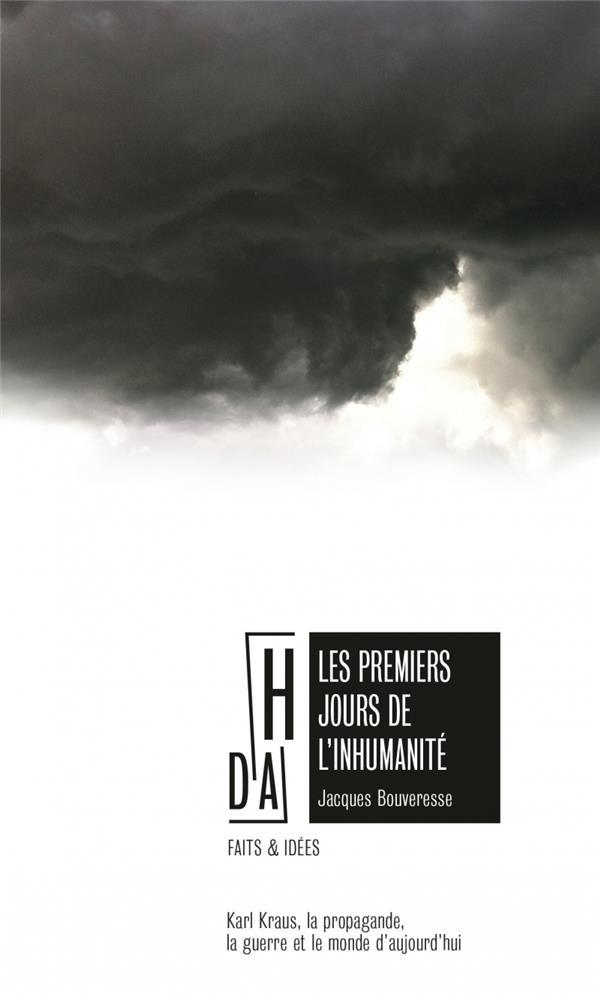 LES PREMIERS JOURS DE L'INHUMANITE, KARL KRAUS ET LA GUERRE