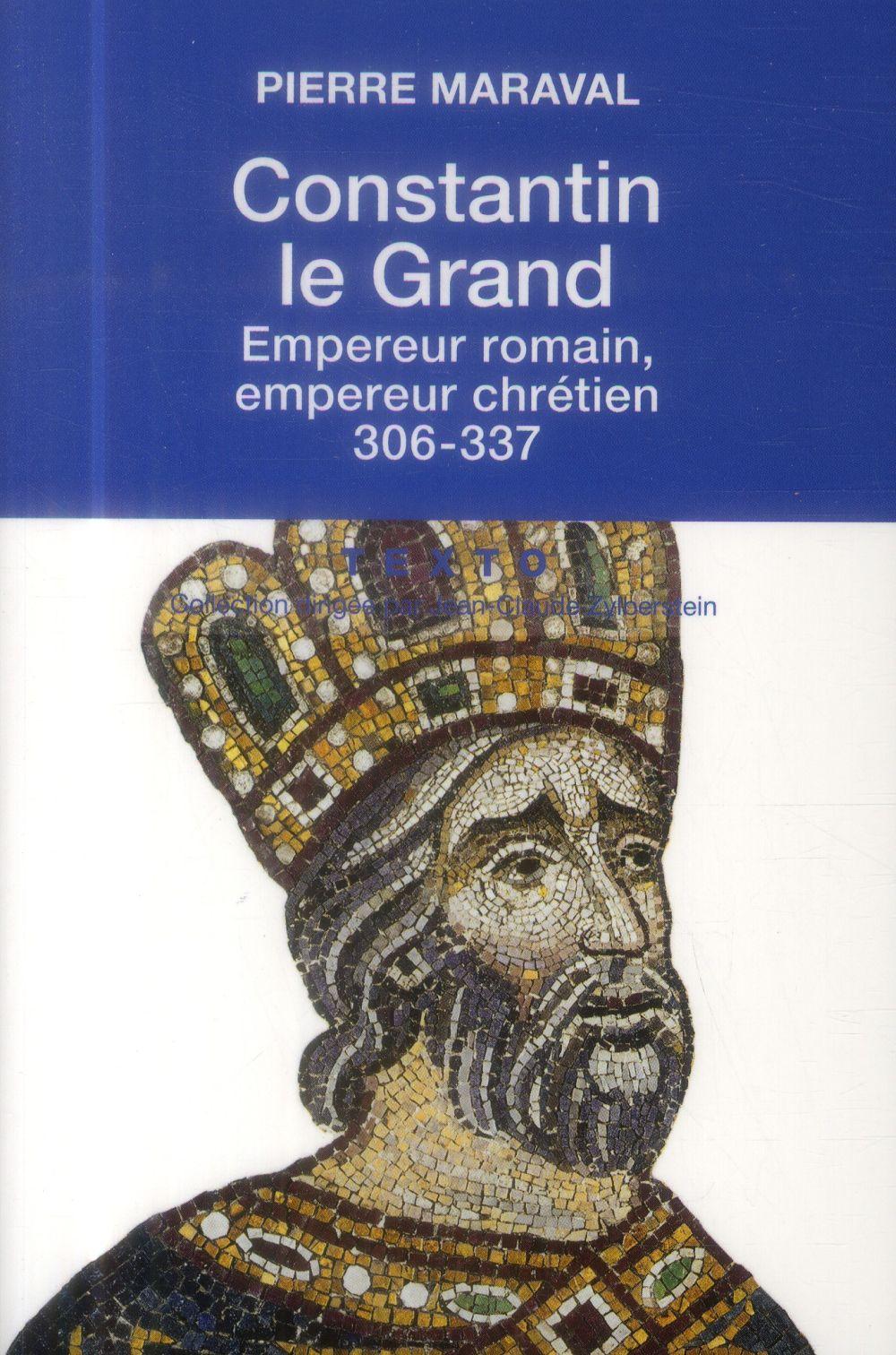 CONSTANTIN LE GRAND, EMPEREUR ROMAN, EMPEREUR CHRETIEN 306-337