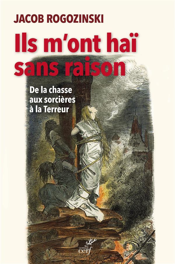 ILS M'ONT HAI SANS RAISON : DE LA CHASSE AUX SORCIERES A LA TERREUR*